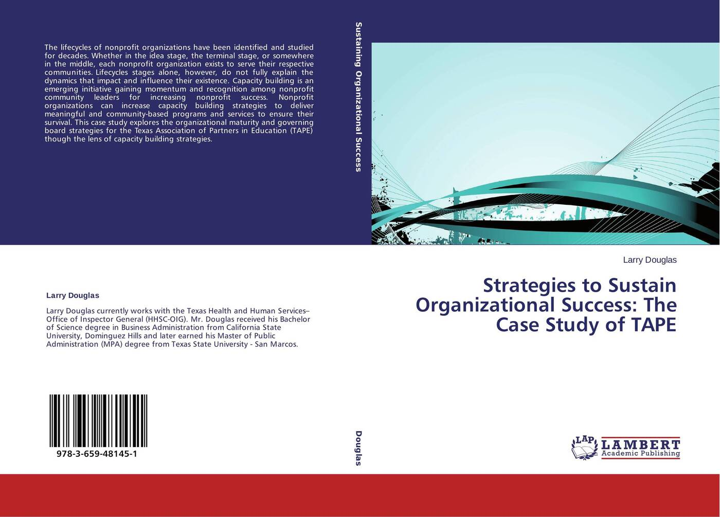 Larry Douglas Strategies to Sustain Organizational Success: The Case Study of TAPE susan raymond u nonprofit finance for hard times leadership strategies when economies falter