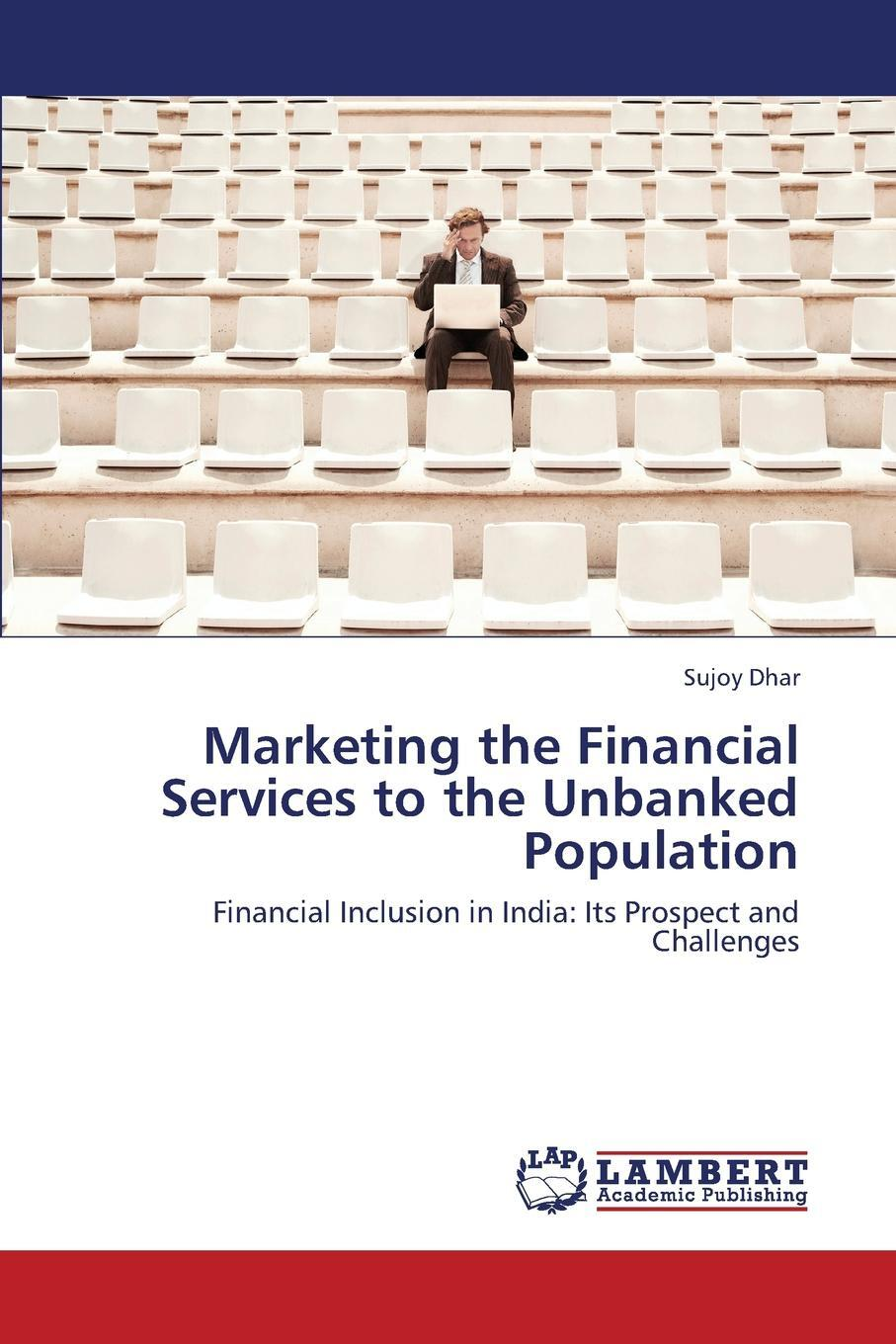 Marketing the Financial Services to the Unbanked Population