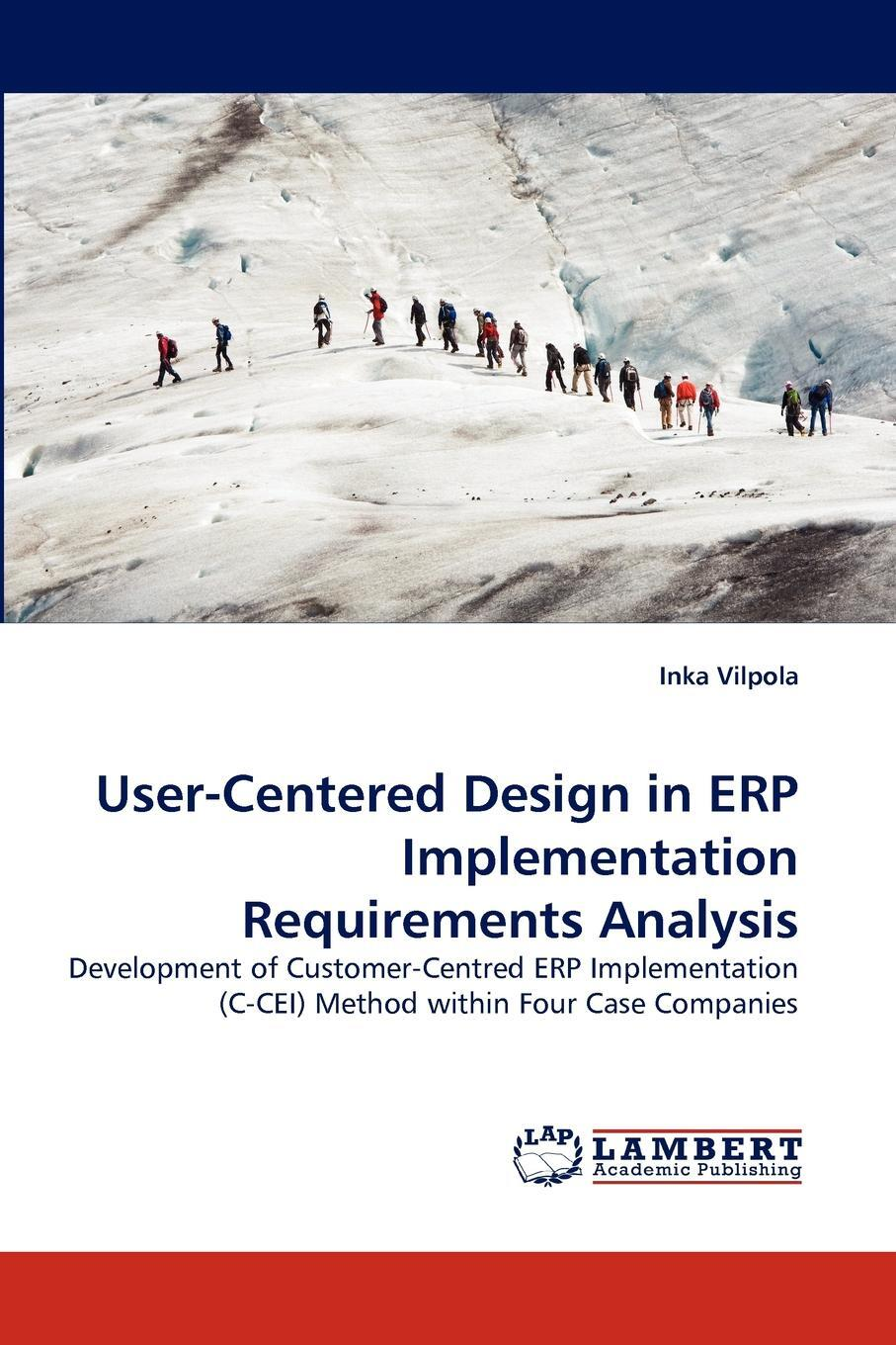 Inka Vilpola. User-Centered Design in ERP Implementation Requirements Analysis