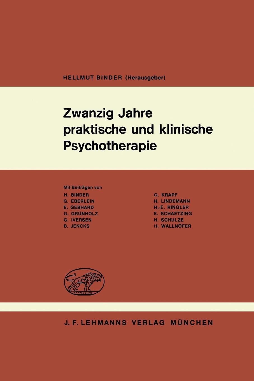 Zwanzig Jahre praktische und klinische Psychotherapie. Psychotherapeutische Erfahrungen mit dem Autogenen Training, der Hypnose und anderen kombinierten Verfahren 9783540797685
