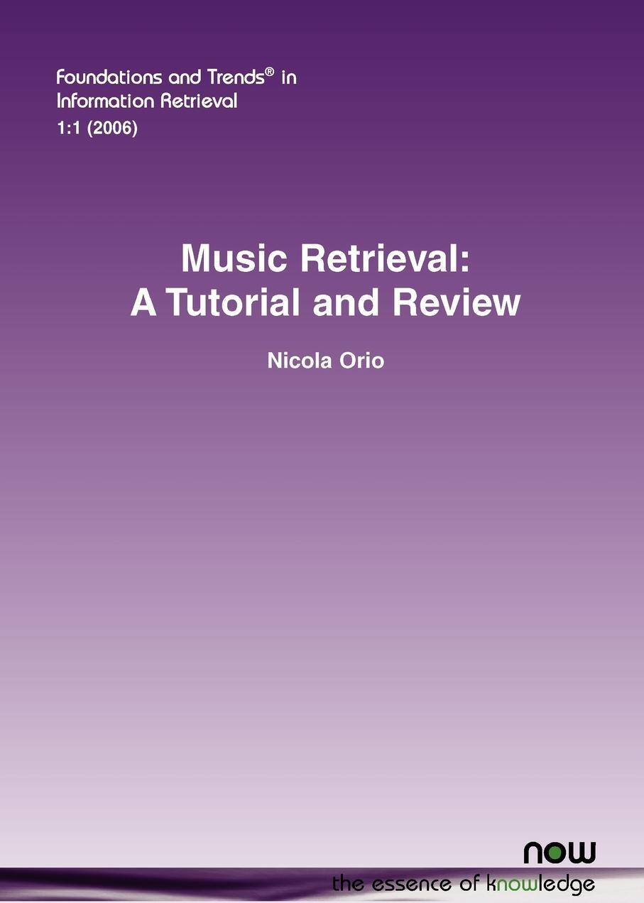 Nicola Orio, Orio Nicola. Music Retrieval. A Tutorial and Review
