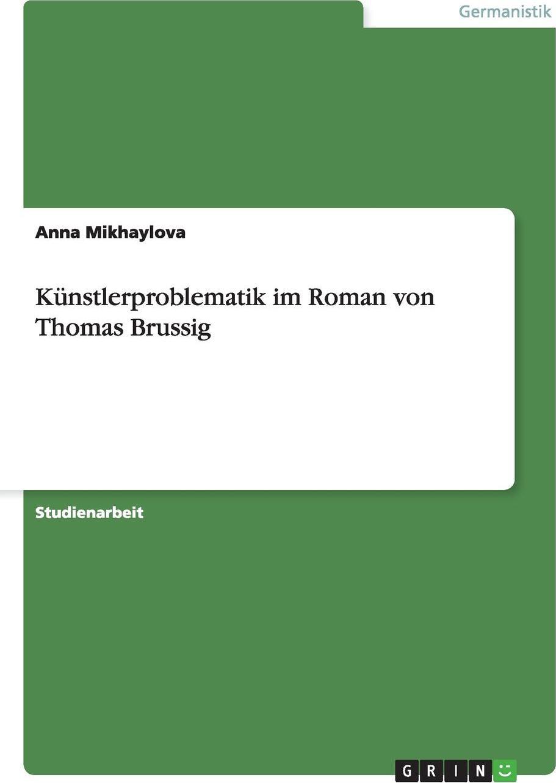 Kunstlerproblematik im Roman von Thomas Brussig. Anna Mikhaylova