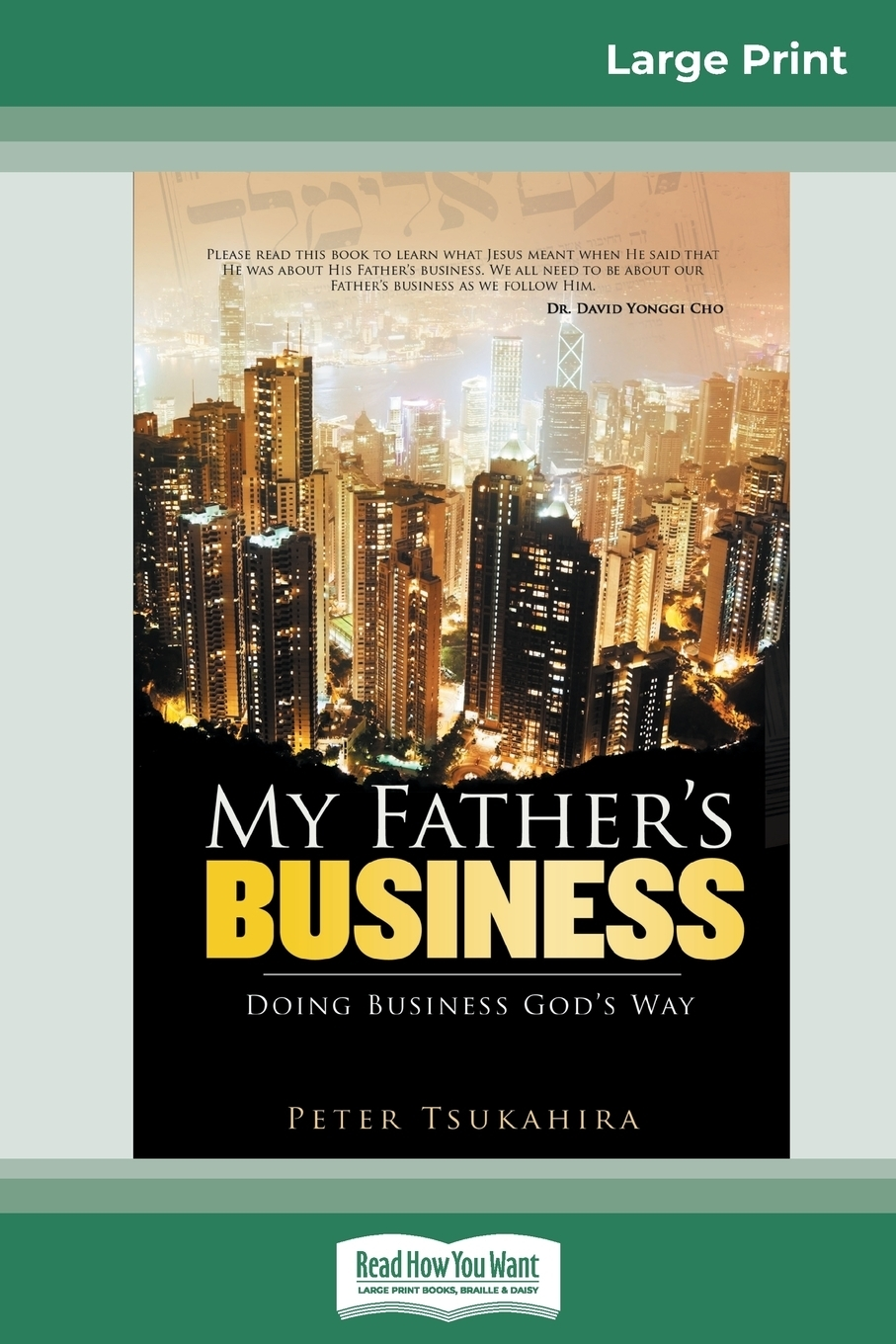 My Father`s Business. Guidelines for Ministry in the Marketplace (16pt Large Print Edition)