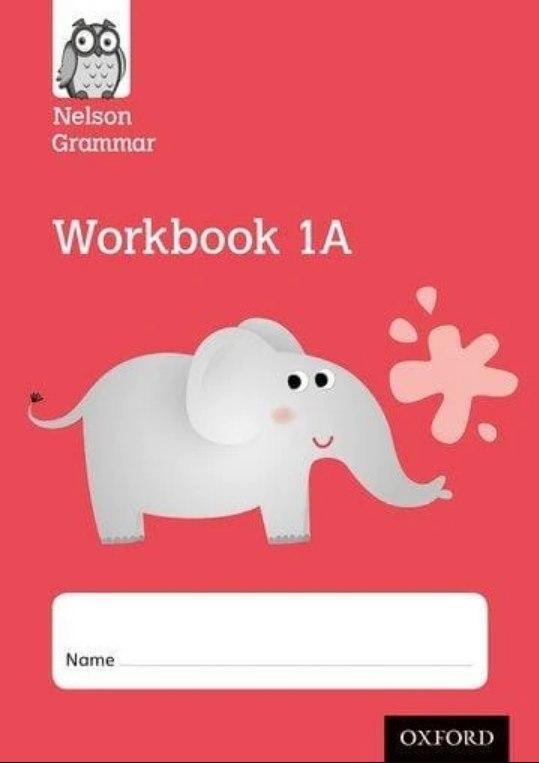 Wren Wendy. Nelson Grammar Workbook 1A Year 1/P2
