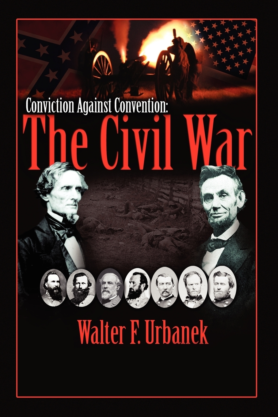 Walter F. Urbanek. Conviction Against Convention