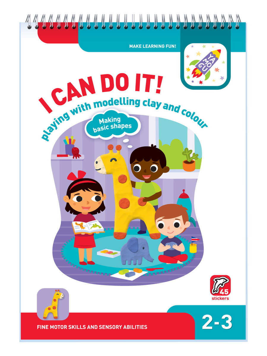 I Can Do It! Playing with Modelling Clay and Colour. Age 2-3 (Я могу лепить и рисовать! Картинки из пластилина. #1