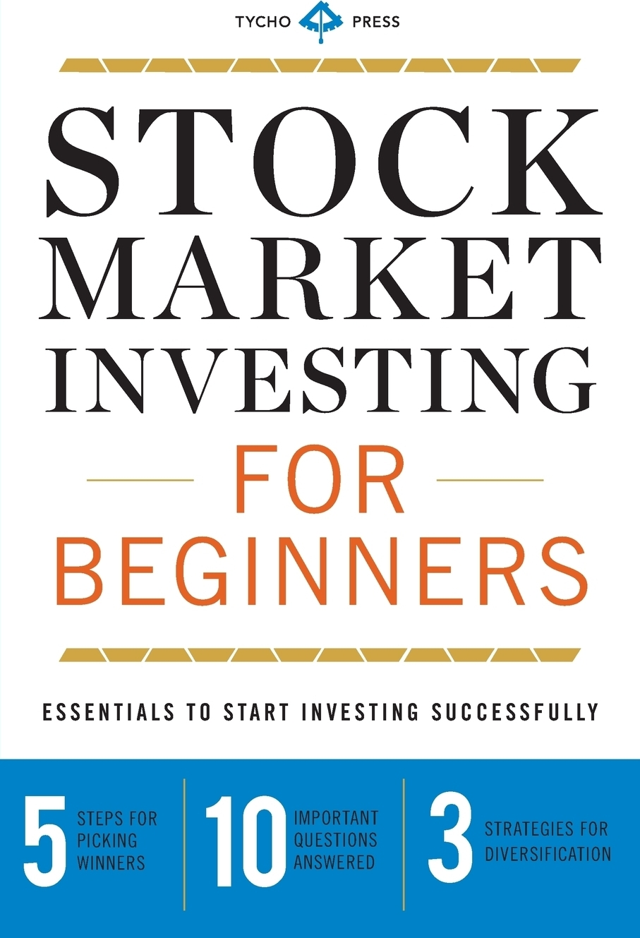 Фото - Tycho Press Stock Market Investing for Beginners. Essentials to Start Investing Successfully wai yee chen neuroinvesting build a new investing brain