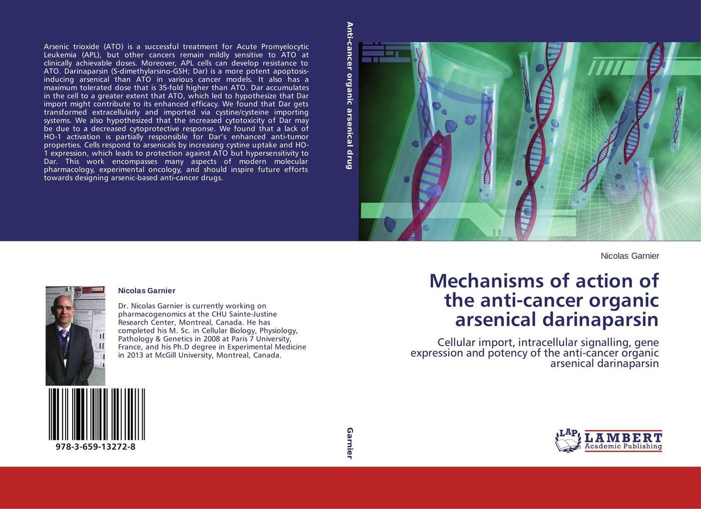 Nicolas Garnier Mechanisms of action of the anti-cancer organic arsenical darinaparsin