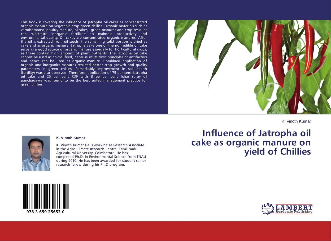 все цены на K. Vinoth Kumar Influence of Jatropha oil cake as organic manure on yield of Chillies онлайн