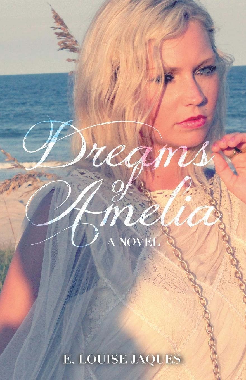 Книга Dreams of Amelia. E. Louise Jaques