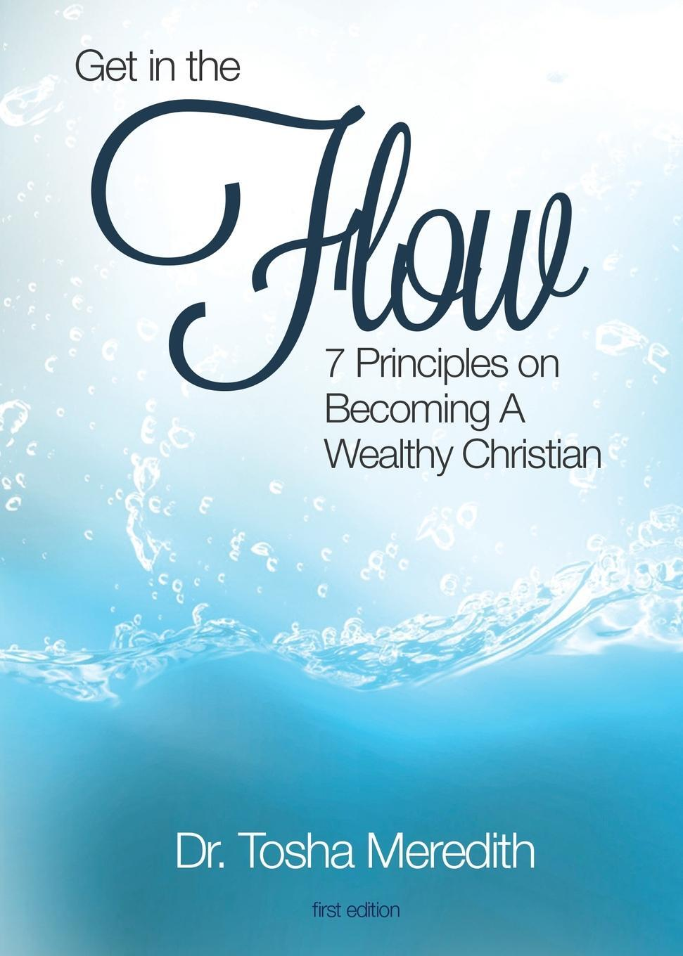 Get in the Flow. 7 Principles on Becoming a Wealthy Christian