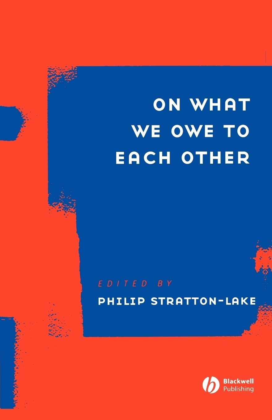 On What We Owe to Each Other