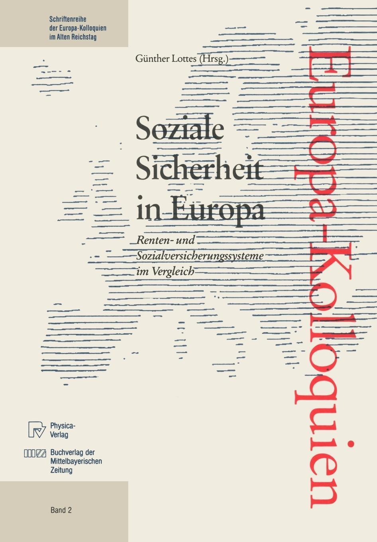 Soziale Sicherheit in Europa. Renten- und Sozialversicherungssysteme im Vergleich