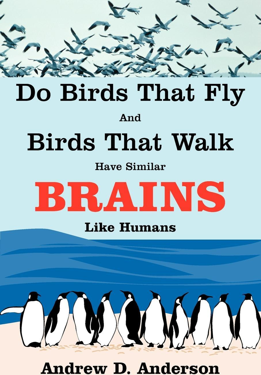 Do Birds That Fly and Birds That Walk Have Similar Brains Like Humans