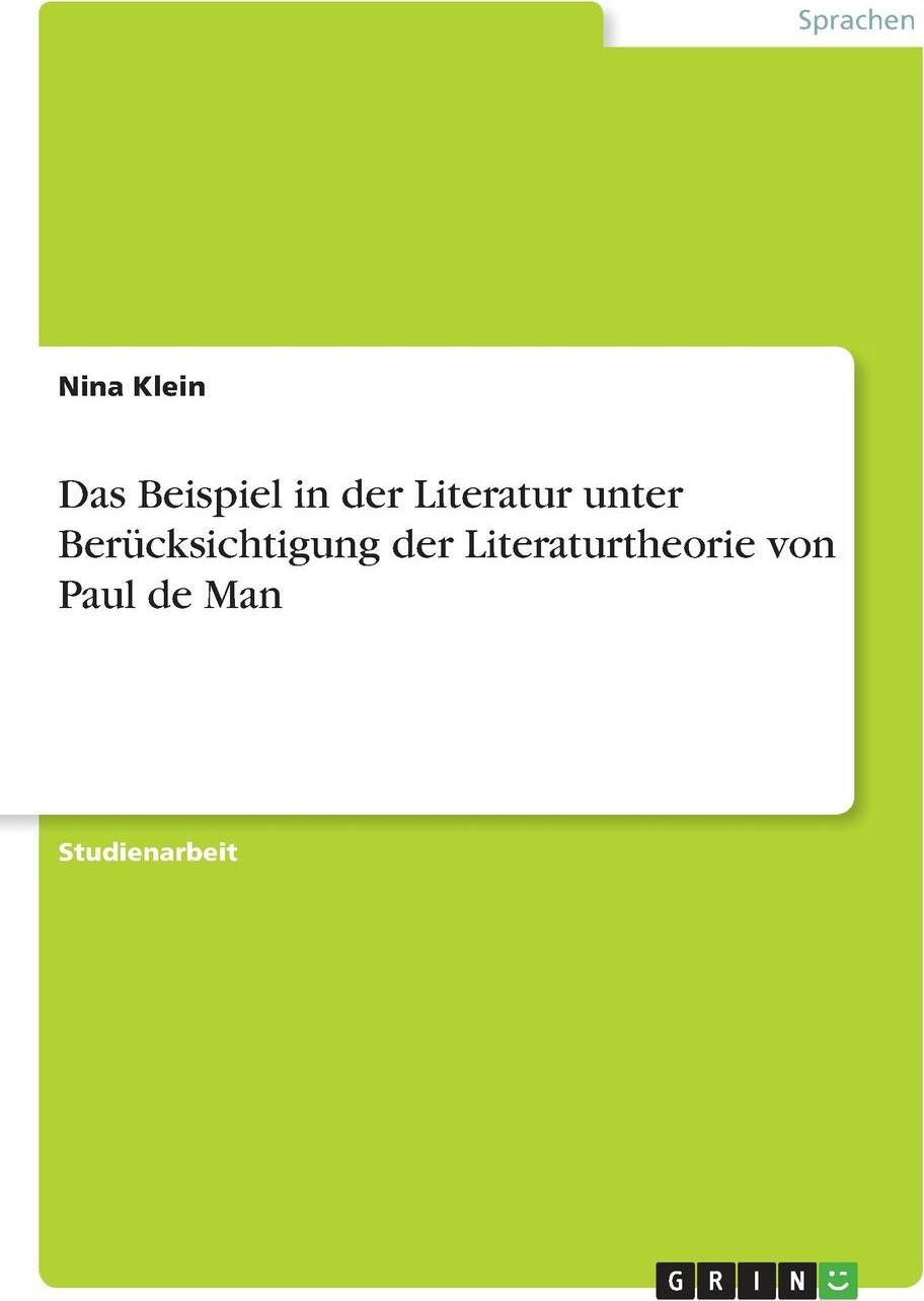 Das Beispiel in der Literatur unter Berucksichtigung der Literaturtheorie von Paul de Man. Nina Klein
