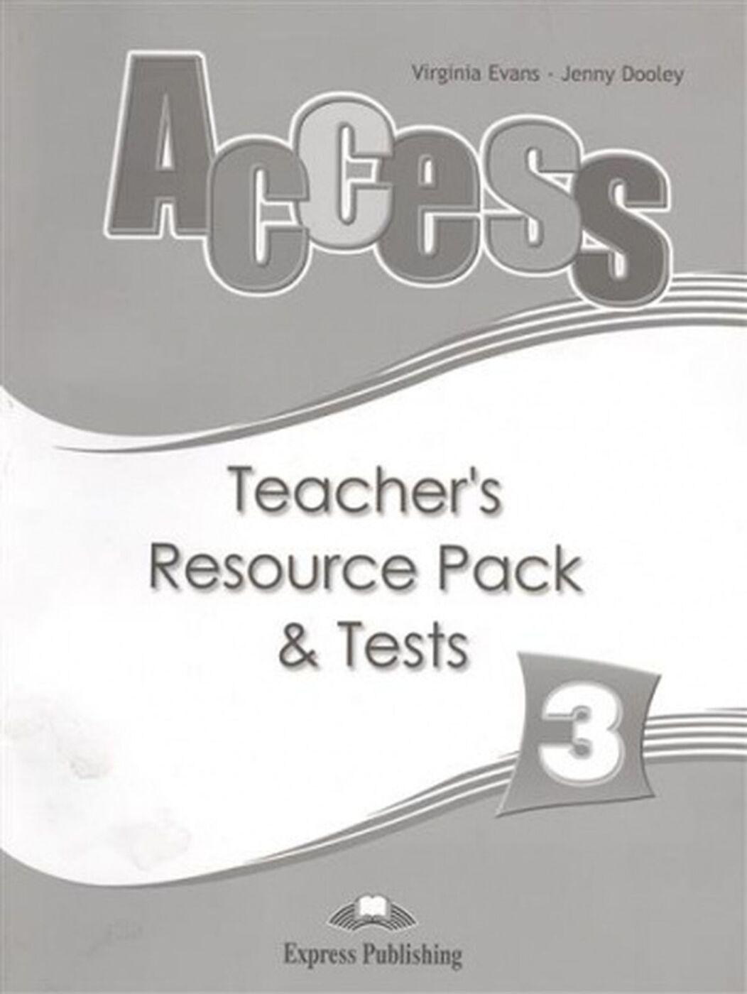 Virginia Evans, Jenny Dooley. Access 3: Teacher's Resource Pack & Tests | Дули Дженни, Эванс Вирджиния