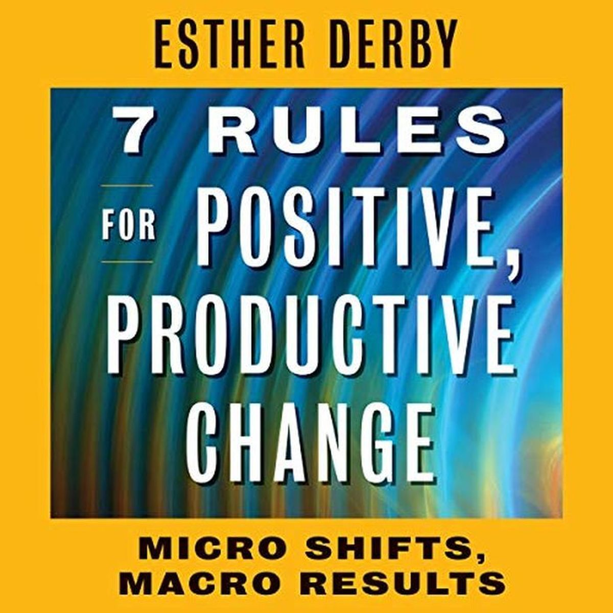 Книга 7 RULES FOR POSITIVE, PRODUCTI