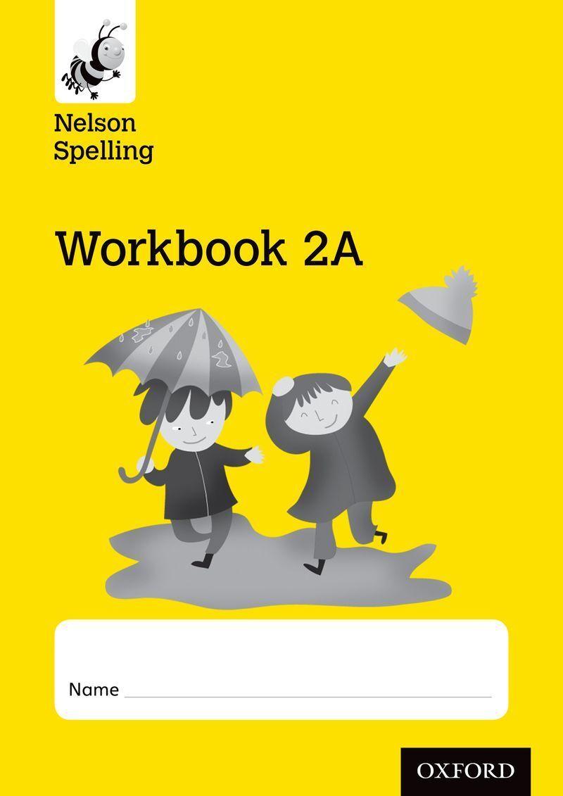 John Jackman, Sarah Lindsay. Nelson Spelling Workbook 2A Year 2/P3 (Yellow Level)