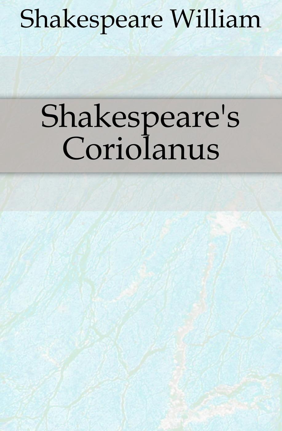 Уильям Шекспир Shakespeare's Coriolanus