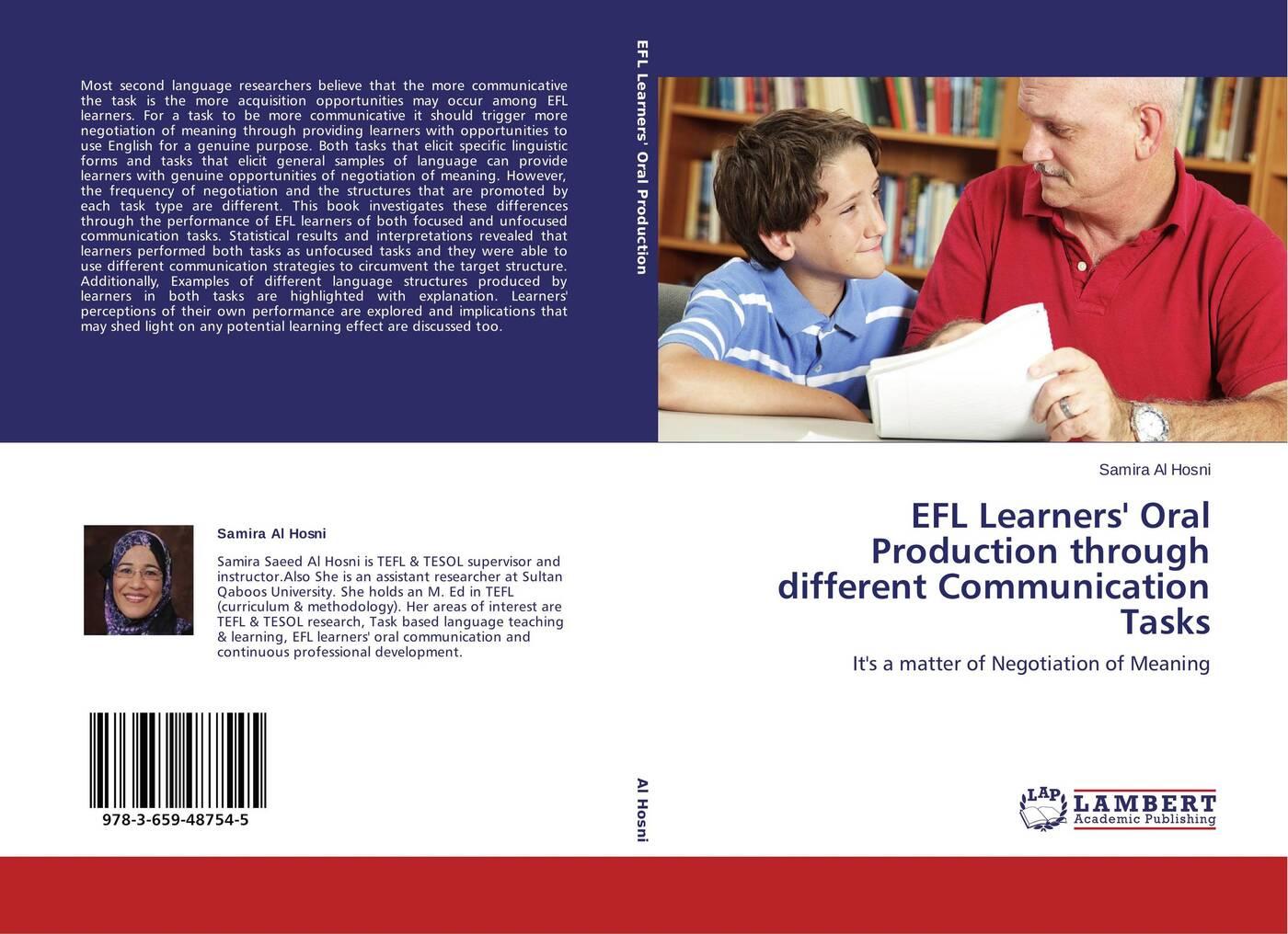 Samira Al Hosni EFL Learners' Oral Production through different Communication Tasks цена
