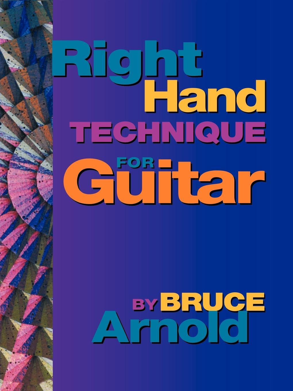 Right Hand Technique for Guitar. Bruce Arnold