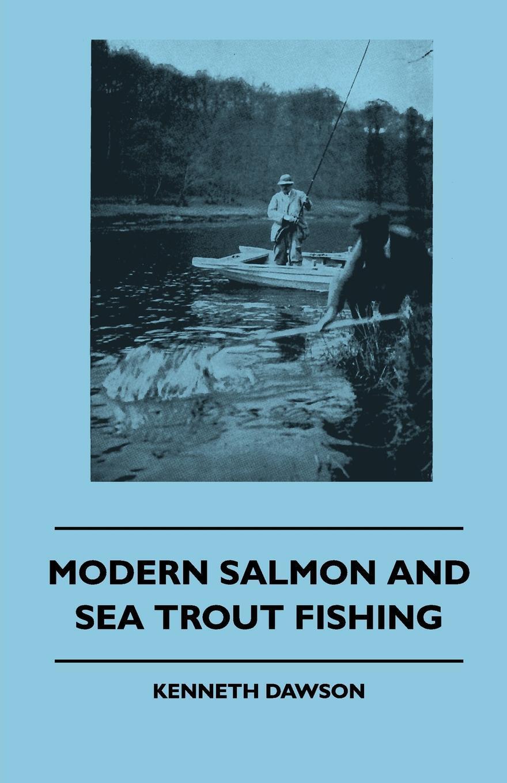 Modern Salmon and Sea Trout Fishing
