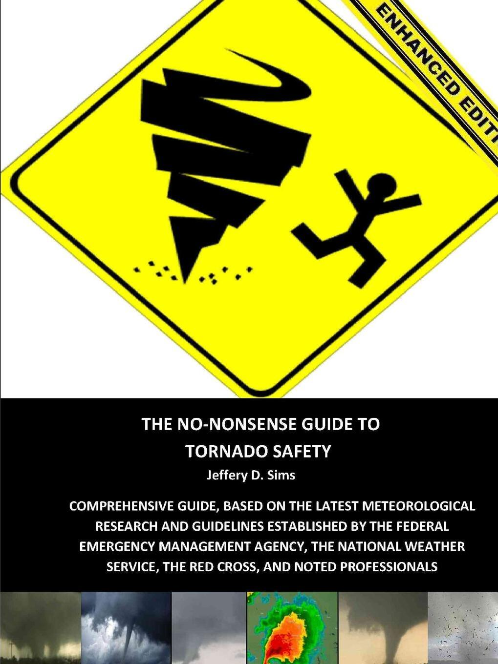 The No-Nonsense Guide To Tornado Safety (Enhanced Edition)