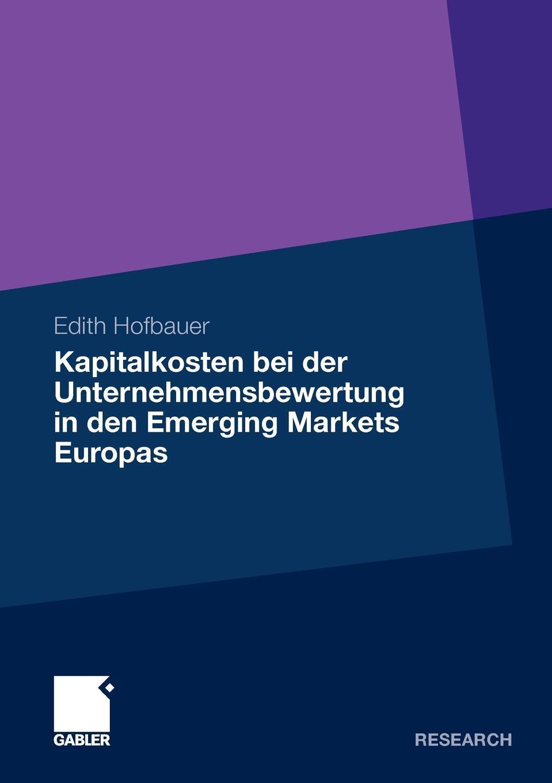Kapitalkosten bei der Unternehmensbewertung in den Emerging Markets Europas