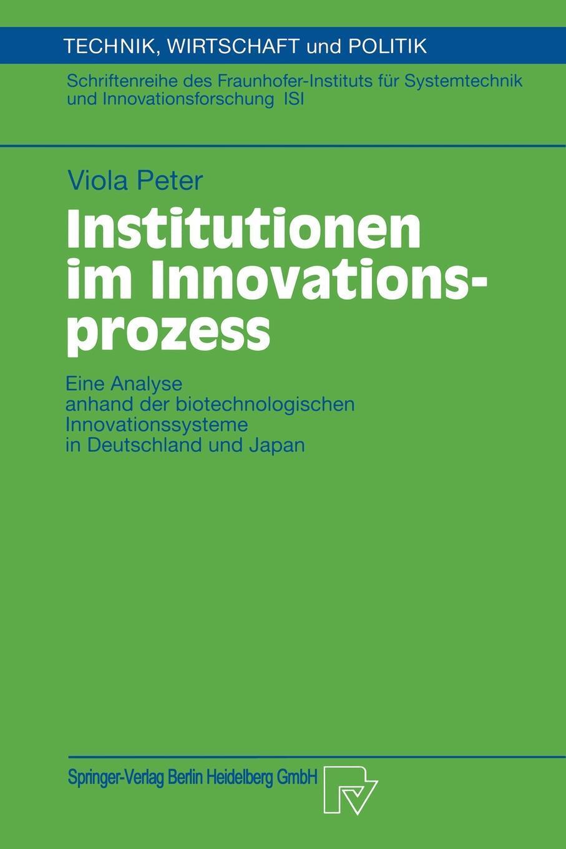 Institutionen im Innovationsprozess. Eine Analyse anhand der biotechnologischen Innovationssysteme in Deutschland und Japan