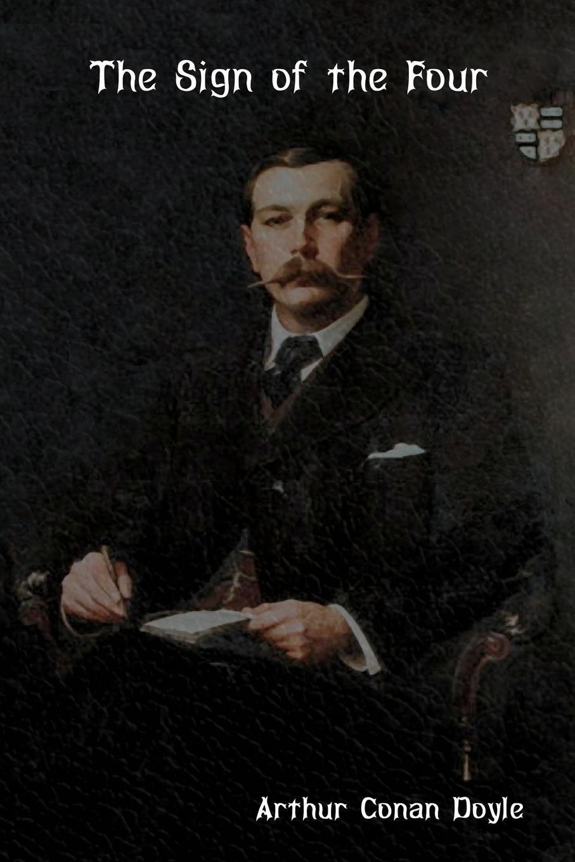 Arthur Conan Doyle. The Sign of the Four