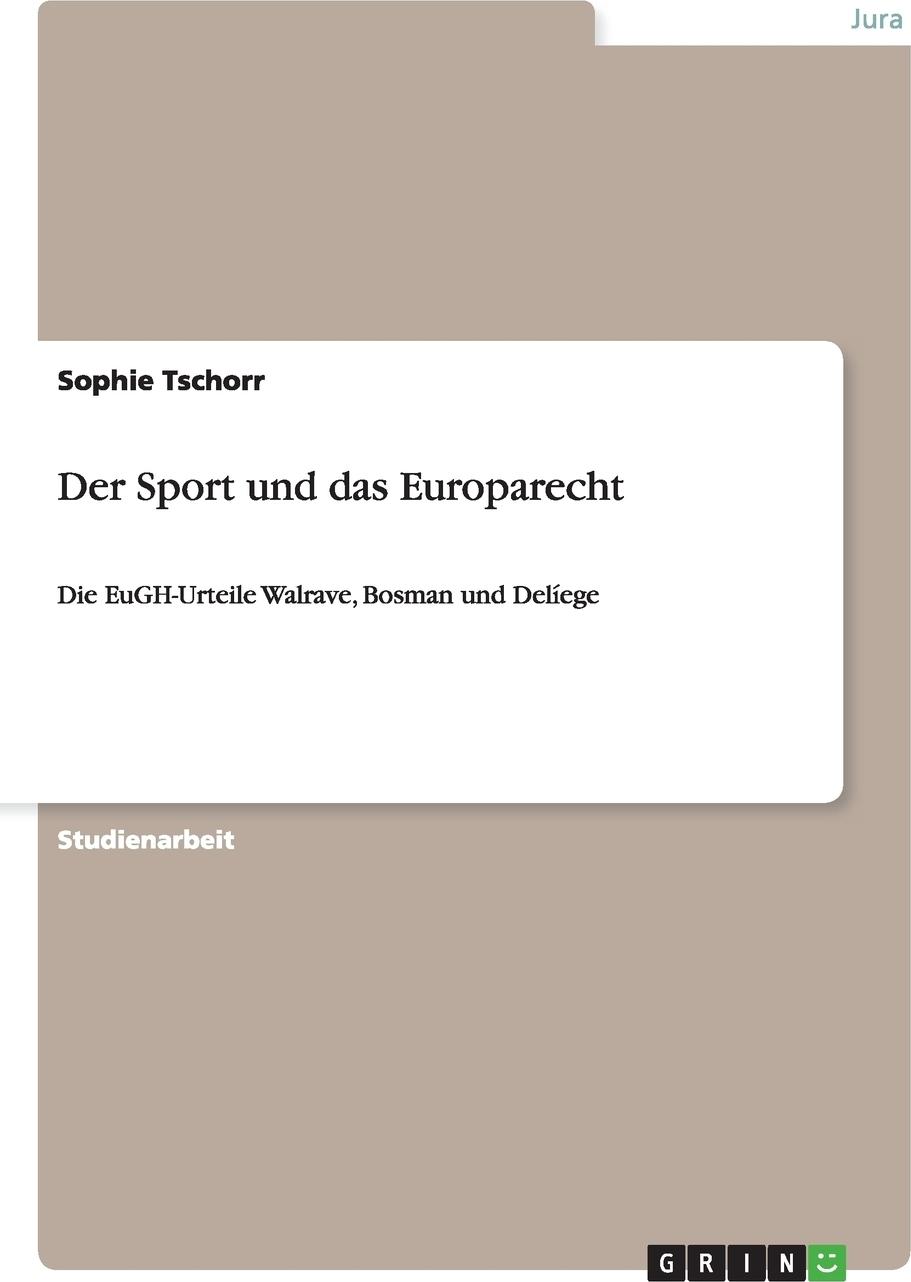 Der Sport und das Europarecht. Sophie Tschorr