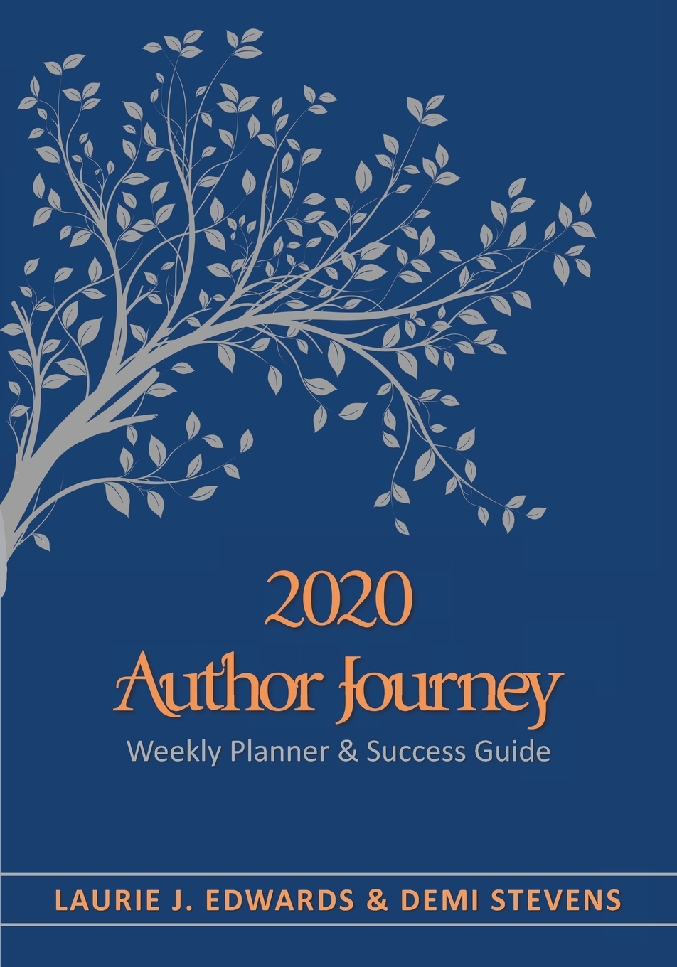Laurie J Edwards, Demi Stevens. 2020 Author Journey. Weekly Planner & Success Guide