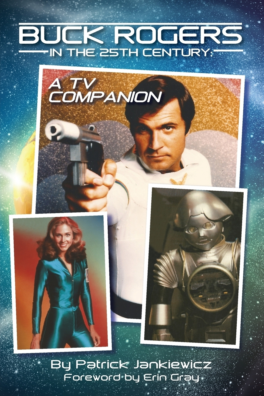 Patrick Jankiewicz. Buck Rogers in the 25th Century. A TV Companion