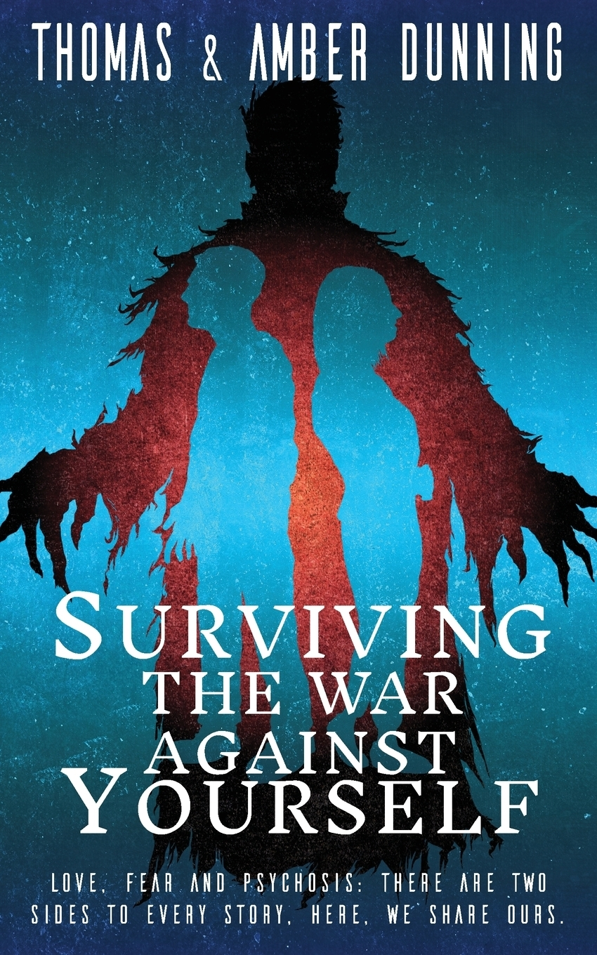 Thomas Dunning, Amber Dunning. Surviving The War Against Yourself