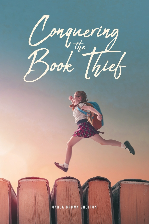 Carla Brown Shelton. Conquering the Book Thief