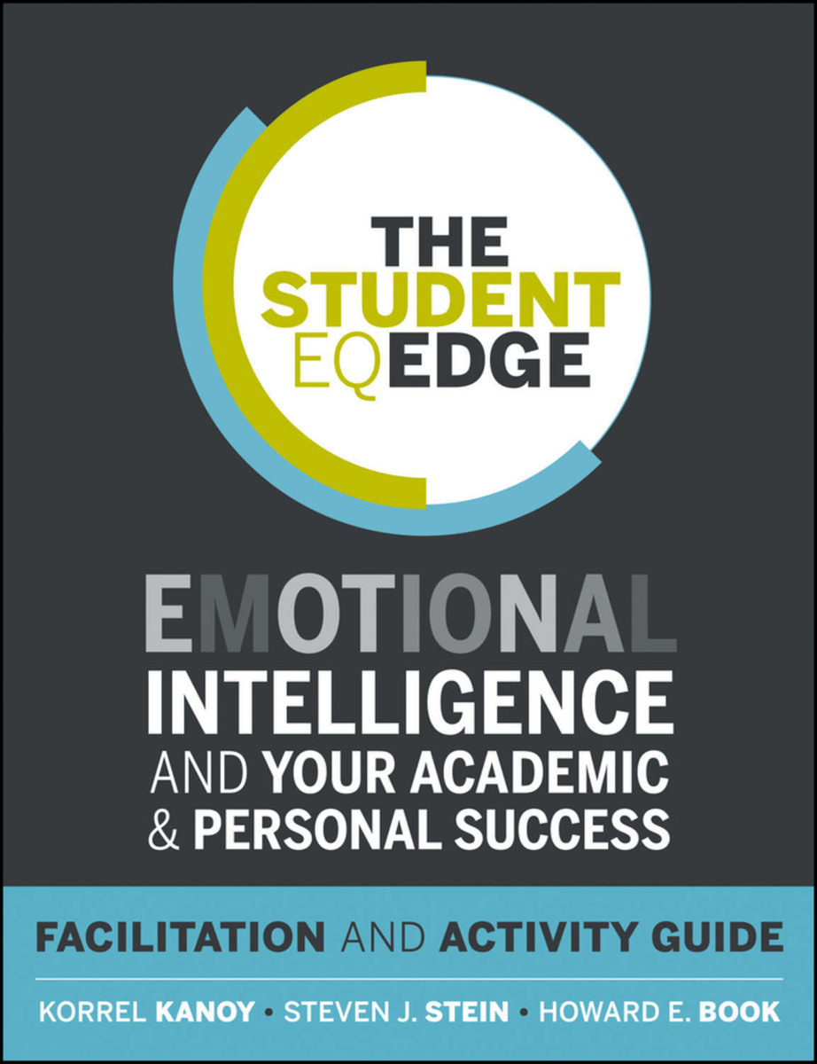 The Student EQ Edge. Emotional Intelligence and Your Academic and Personal Success: Facilitation and #1