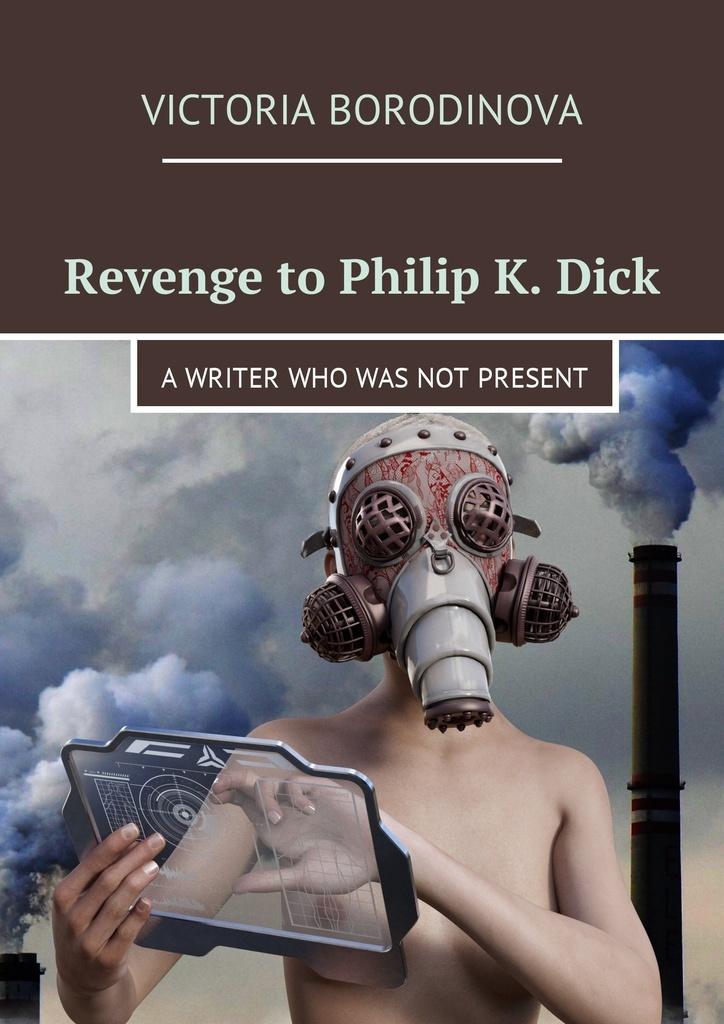 Revenge to Philip K. Dick #1