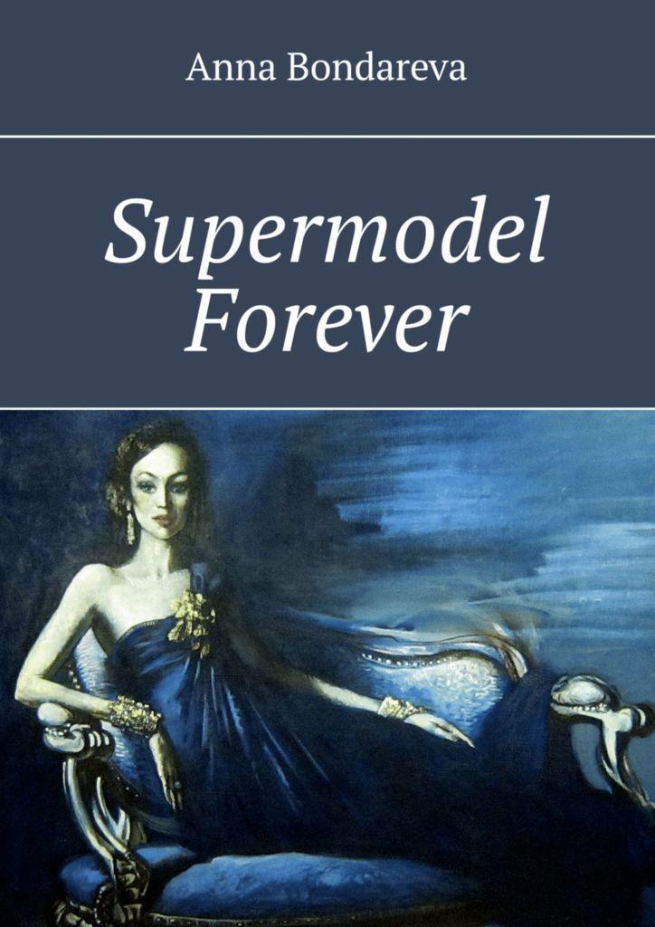 Supermodel Forever | Bondareva Anna #1