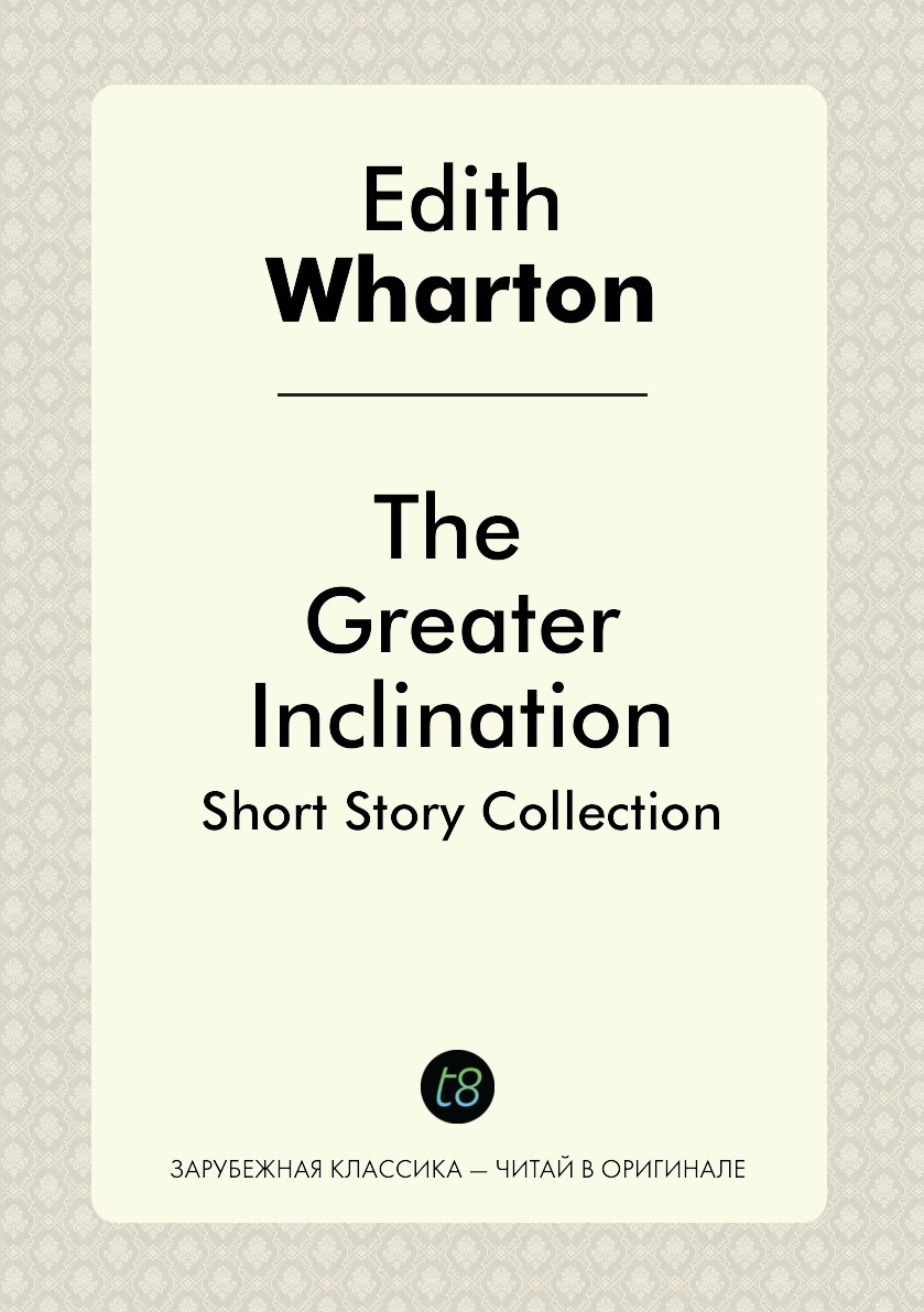 The Greater Inclination. Short Story Collection #1