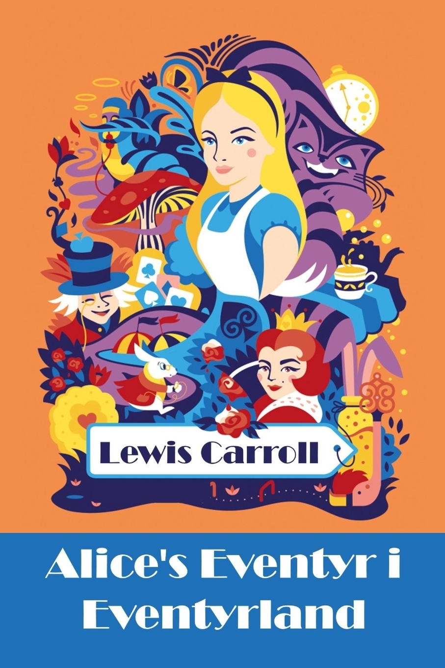 Lewis Carroll Alice's Eventyr i Eventyrland. Alice's Adventures in Wonderland, Danish edition complete illustrated lewis carroll