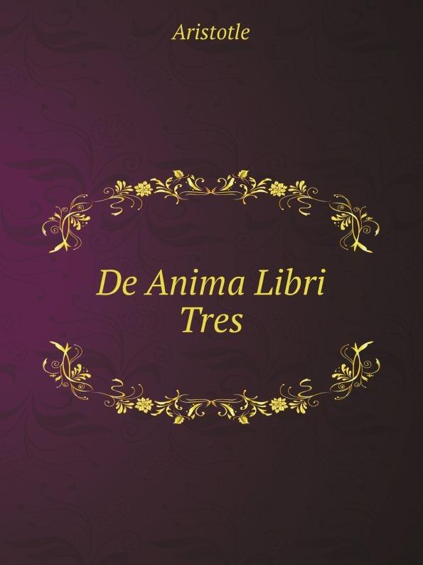 Аристотель De Anima Libri Tres