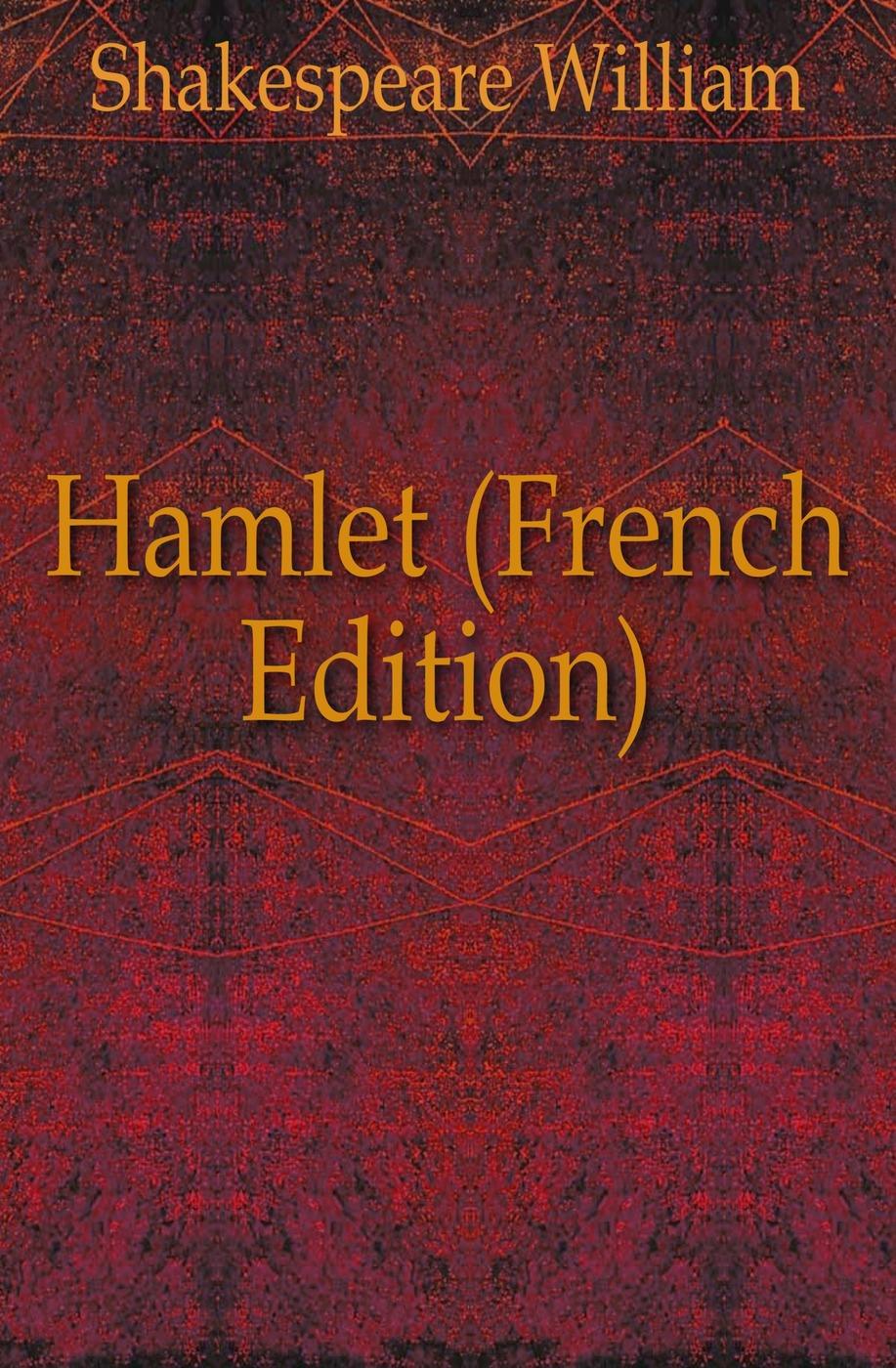 Уильям Шекспир Hamlet (French Edition)