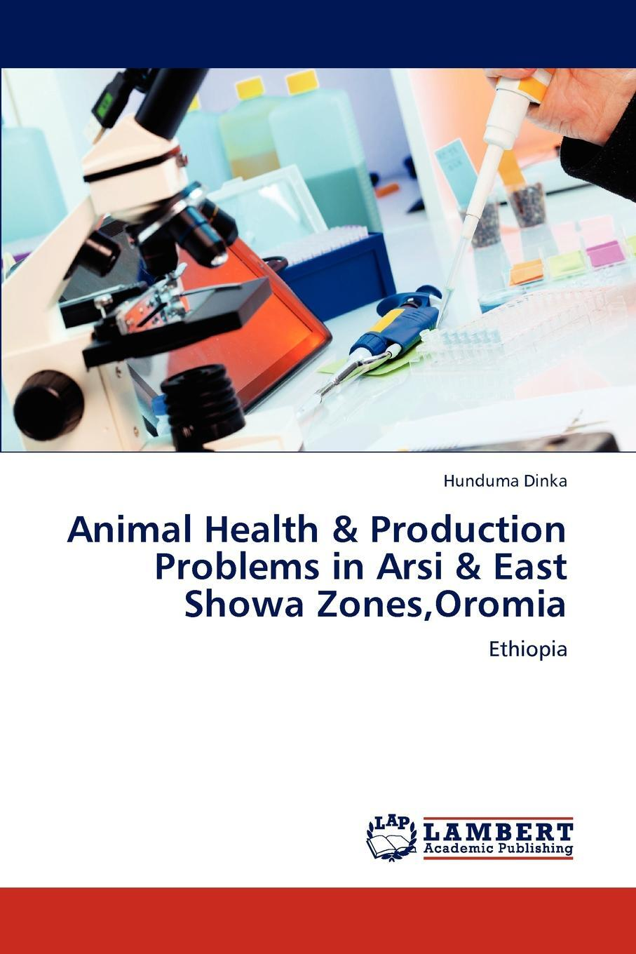 Animal Health & Production Problems in Arsi & East Showa Zones, Oromia