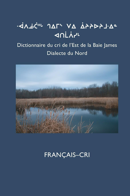 Dictionnaire Du Cri de L`Est  ...
