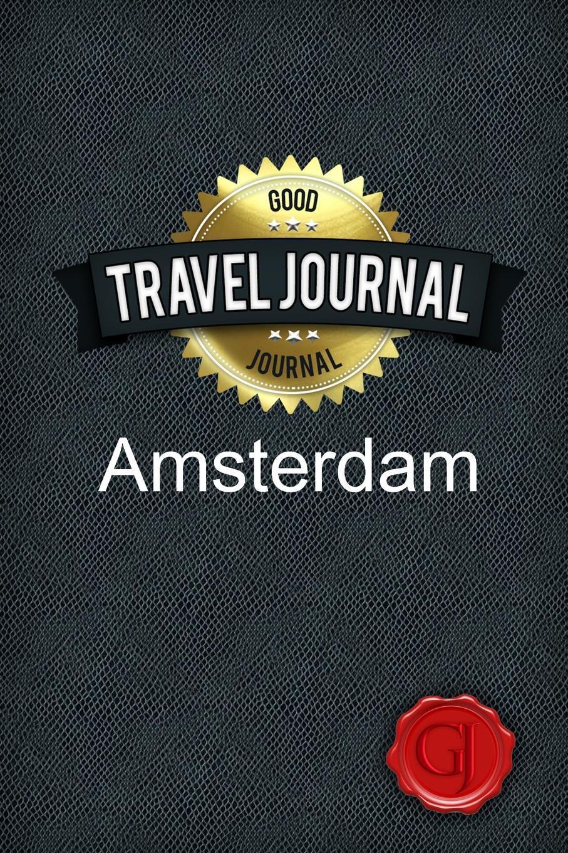 Travel Journal Amsterdam. Good Journal