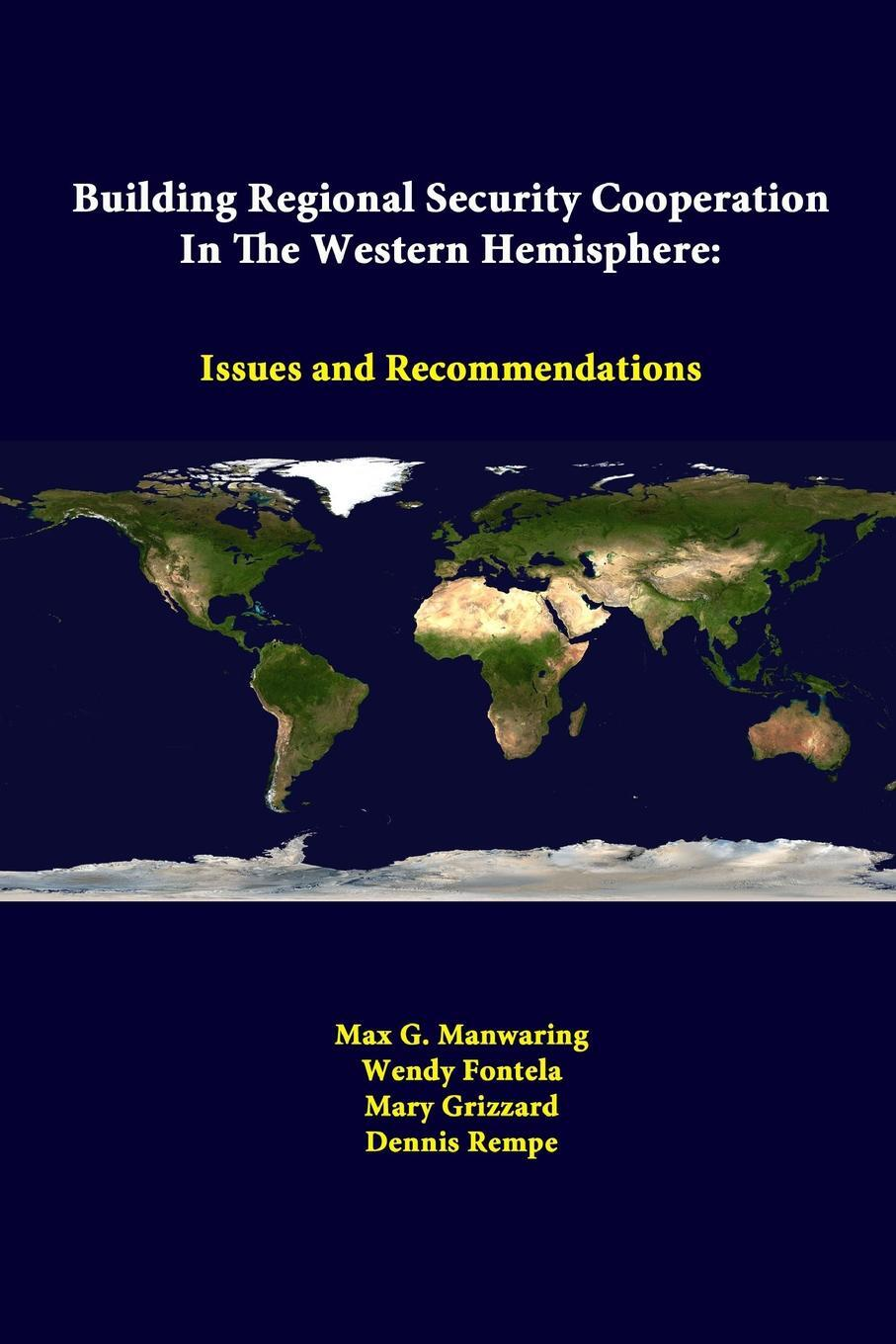 Building Regional Security Cooperation In The Western Hemisphere. Issues And Recommendations