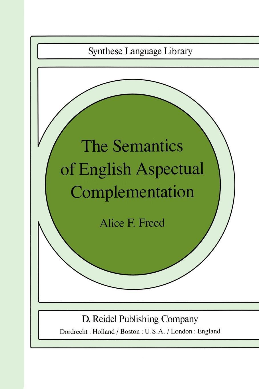 The Semantics of English Aspectual Complementation. Alice F. Freed