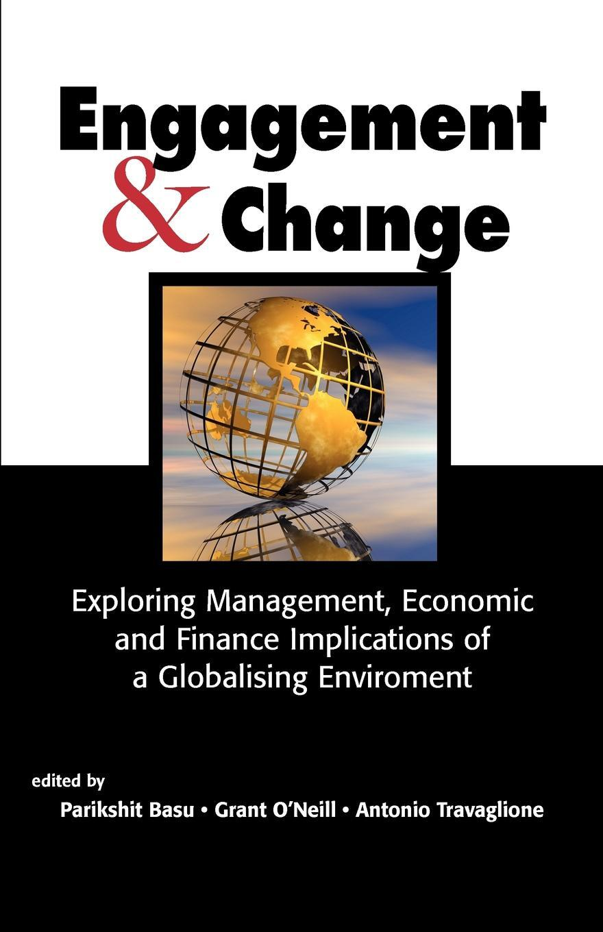 Engagement & Change. Exploring Management, Economic and Finance Implications of a Globalising Environment