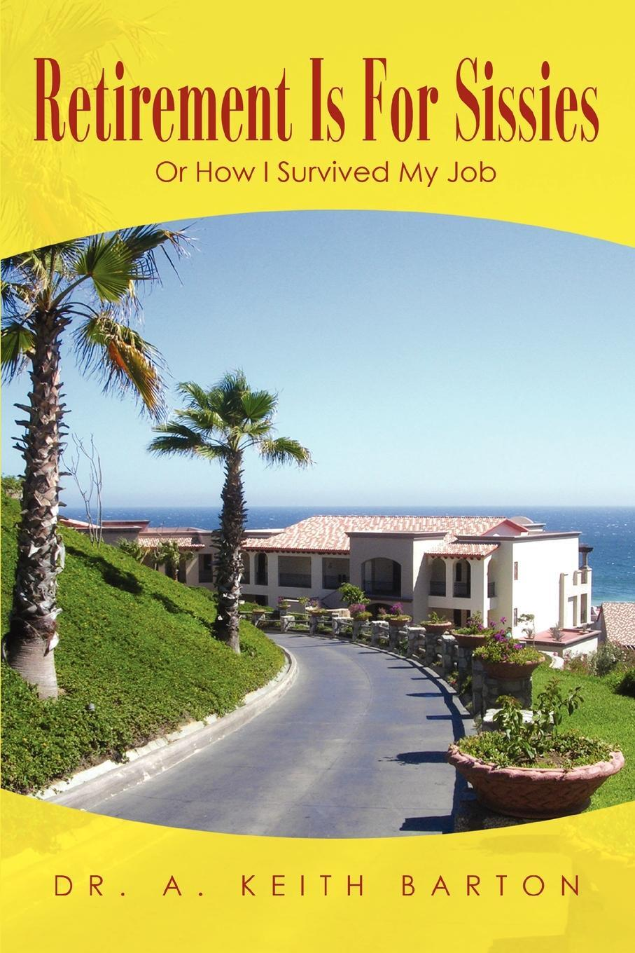 Retirement Is For Sissies. Or How I Survived My Job