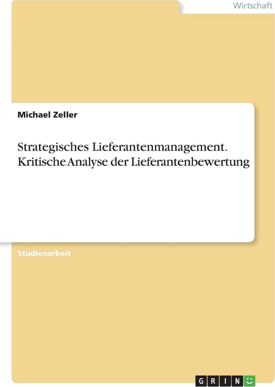 Strategisches Lieferantenmanagement. Kritische Analyse der Lieferantenbewertung